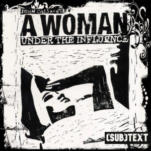 """Cover art for (sub)Text Literature and Film episode on """"A Woman Under the Influence"""""""