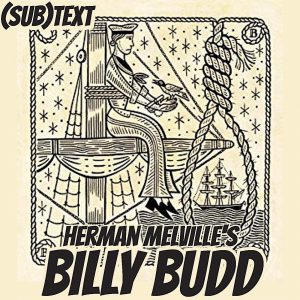 """Cover art for (sub)Text Literature and Film episode on Melville's """"Billy Budd"""""""