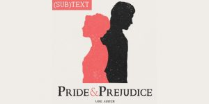 "Cover art for (sub)Text Literature and Film episode on Jane Austen's ""Pride and Prejudice"""