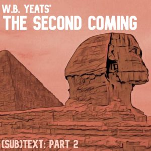 """Cover art for (sub)Text Literature and Film episode on Yeats' """"The Second Coming"""" - Part 2"""