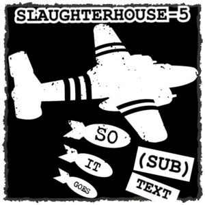 "Cover art for (sub)Text Literature and Film episode on Vonnegut's ""Slaughterhouse Five"""