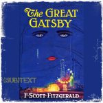 "Cover art for (sub)Text Literature and Film episode on F. Scott Fitzgerald's ""The Great Gatsby"""