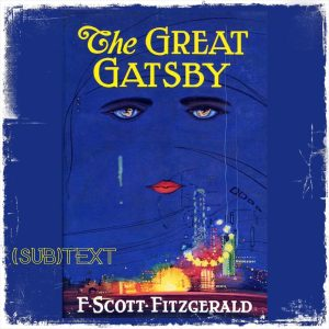 """Cover art for (sub)Text Literature and Film episode on F. Scott Fitzgerald's """"The Great Gatsby"""""""