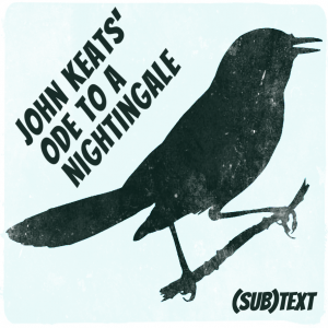 "Cover art for (sub)Text Literature and Film episode on John Keats' ""Ode to a Nightingale"""